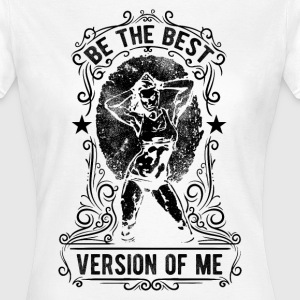 THE BEST VERSION OF ME #2 T-Shirts - Frauen T-Shirt