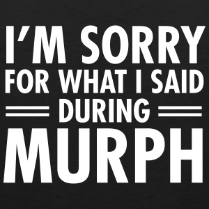 I'm Sorry For What I Said During Murph Ropa deportiva - Tank top premium hombre