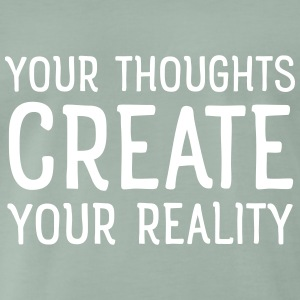 Thoughts create reality Tee shirts - T-shirt Premium Homme