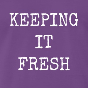 keeping it fresh - Men's Premium T-Shirt