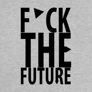 F*ck the future Baby T-Shirts - Baby T-Shirt