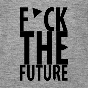 F*ck the future Tops - Frauen Premium Tank Top