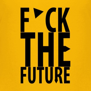 F*ck the future T-Shirts - Teenager Premium T-Shirt