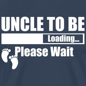 Uncle To Be Loading Please Wait T-Shirts - Men's Premium T-Shirt