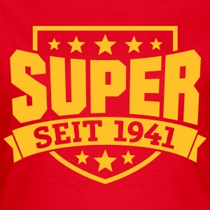 Super seit 1941 T-Shirts - Frauen T-Shirt