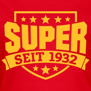 Super seit 1932 T-Shirts - Frauen T-Shirt