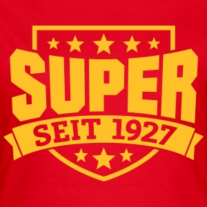 Super seit 1927 T-Shirts - Frauen T-Shirt