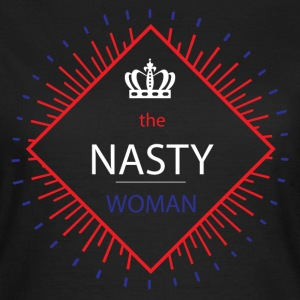 The Nasty Woman T-Shirts - Women's T-Shirt