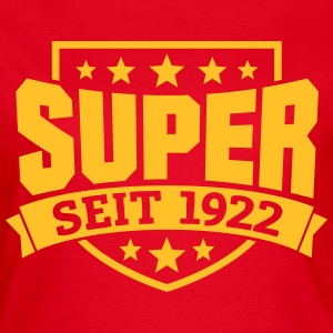 Super seit 1922 T-Shirts - Frauen T-Shirt