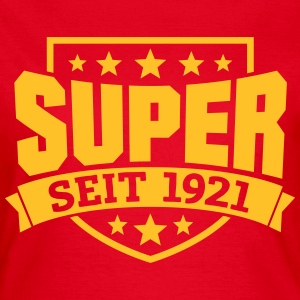 Super seit 1921 T-Shirts - Frauen T-Shirt