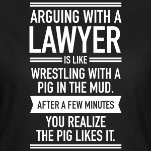 Arguing With A Lawyer... Tee shirts - T-shirt Femme
