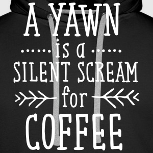 A Yawn Is A Silent Scream For Coffee Tröjor - Premiumluvtröja herr