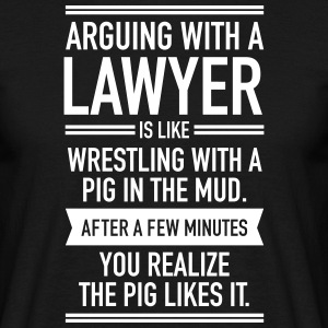 Arguing With A Lawyer... T-shirts - Mannen T-shirt
