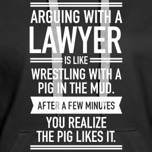Arguing With A Lawyer... Pullover & Hoodies - Frauen Premium Hoodie
