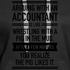 Arguing With An Accountant... Pullover & Hoodies - Frauen Premium Hoodie