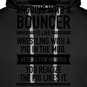 Arguing With A Bouncer... Sweaters - Mannen Premium hoodie