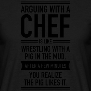 Arguing With A Chef... T-Shirts - Men's T-Shirt