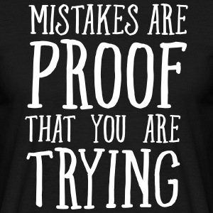 Mistakes Are Proof That You Are Trying T-shirts - Herre-T-shirt