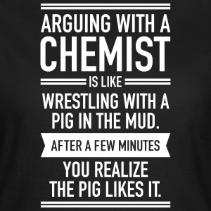 Arguing WIth A Chemist T-shirts - Dame-T-shirt
