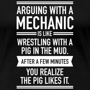 Arguing With A Mechanic... T-Shirts - Women's Premium T-Shirt