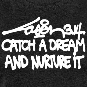 Catch A Dream And Nurture It - Women's  - Vrouwen Premium T-shirt