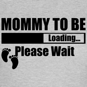 Mommy To Be Loading Please Wait T-Shirts - Women's T-Shirt