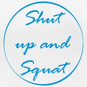Shut up and squat T-Shirts - Frauen T-Shirt atmungsaktiv