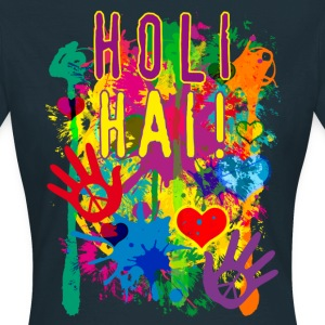 HOLI HAI Happiness Festival Party Luck Geburtstag  - Frauen T-Shirt