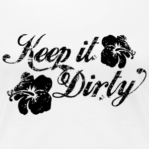 Keep It Dirty -Black - Frauen Premium T-Shirt