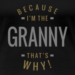 Because I'm The Granny - Women's Premium T-Shirt