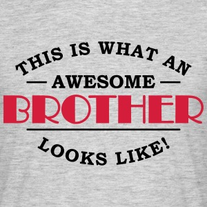 This is what an awesome brother looks like T-shirts - Mannen T-shirt