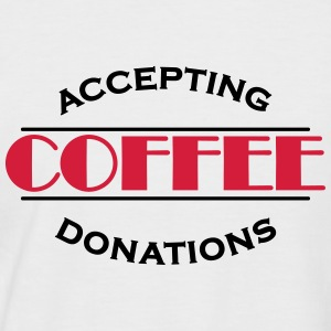Accepting coffee donations T-Shirts - Men's Baseball T-Shirt
