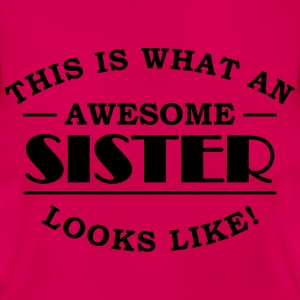 This is what an awesome sister looks like T-shirts - T-shirt dam