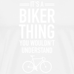 It's A Biker Thing - You Wouldn't Understand Magliette - Maglietta Premium da uomo
