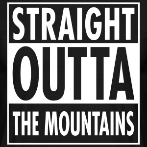 Straight Outta The Mountains T-Shirts - Männer T-Shirt