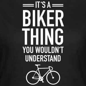 It's A Biker Thing - You Wouldn't Understand Tee shirts - T-shirt Femme