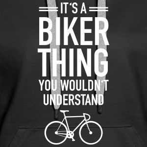 It's A Biker Thing - You Wouldn't Understand Sudaderas - Sudadera con capucha premium para mujer