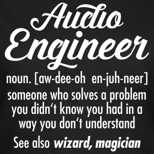 Audio Engineer - Definition T-shirts - T-shirt dam