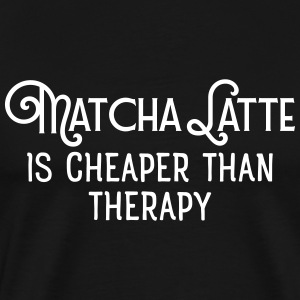 Matcha Latte Is Cheaper Than Therapy Camisetas - Camiseta premium hombre