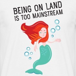Being on land is too mainstream T-Shirts - Männer T-Shirt