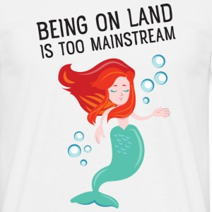 Being on land is too mainstream T-shirts - T-shirt herr