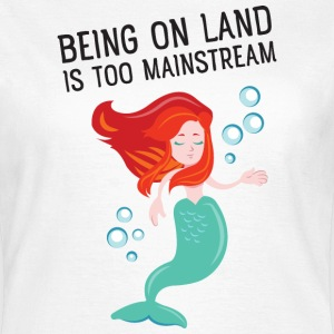 Being on land is too mainstream T-shirts - Dame-T-shirt