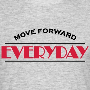 Move forward everyday T-shirts - T-shirt herr