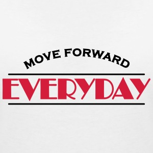 Move forward everyday T-Shirts - Women's V-Neck T-Shirt