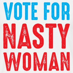 Vote For Nasty Women  T-Shirts - Men's T-Shirt