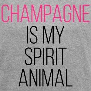 Champagne Spirit Animal Funny Quote T-Shirts - Women's T-shirt with rolled up sleeves