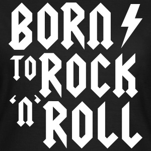 Born to rock n roll Camisetas - Camiseta mujer