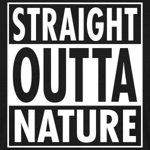 Straight Outta Nature T-Shirts - Men's T-Shirt