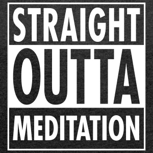 Straight Outta Meditation T-Shirts - Women's T-shirt with rolled up sleeves