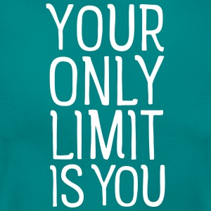 Your Only Limit Is You Tee shirts - T-shirt Femme